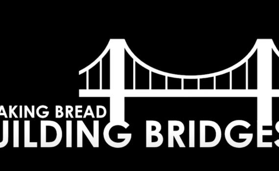 Breaking Bread Building Bridges